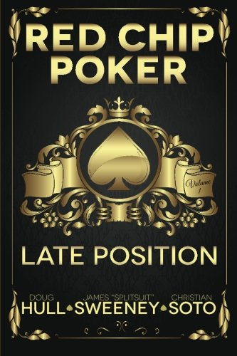 Red Chip Poker: Late Position: Volume 1