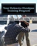 img - for Your Defensive Handgun Training Program book / textbook / text book