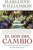 Don del Cambio, El: Una Guia Espiritual para Transformar Su Vida Radicalmente (Spanish Edition) (0060819103) by Williamson, Marianne