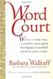 Word Court: Wherein verbal virtue is rewarded, crimes against the language are punished, and poetic justice is done