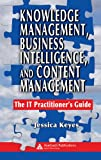 img - for Knowledge Management, Business Intelligence, and Content Management: The IT Practitioner's Guide book / textbook / text book