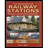 The Directory of Railway Stations: Details Every Public and Private Passenger Station, Halt, Platform and Stopping...