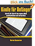 Kindle f�r Anf�nger: Schritt f�r Schr...