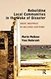 img - for Rebuilding Local Communities in the Wake of Disaster: Social Recovery in Sri Lanka and India book / textbook / text book