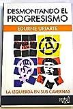 img - for Desmontando el progresismo : la izquierda en sus cavernas book / textbook / text book