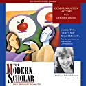 The Modern Scholar: That's Not What I Meant: The Sociolinguistics of Everyday Conversation (       UNABRIDGED) by Deborah Tannen Narrated by Deborah Tannen