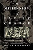 img - for A Millennium of Family Change: Feudalism to Capitalism in Northwestern Europe by Wally Seccombe (1995-10-17) book / textbook / text book