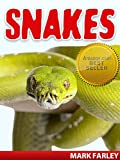 Snakes - Facts About the Most Polarizing Animals on Earth Plus Videos (Snakes & Reptiles Book 1)