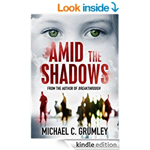 http://www.amazon.com/Amid-Shadows-Michael-C-Grumley-ebook/dp/B00FFXHMEE/ref=zg_bs_digital-text_f_4