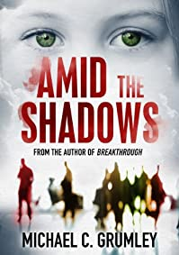 (FREE on 6/25) Amid The Shadows by Michael C. Grumley - http://eBooksHabit.com