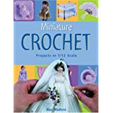 Miniature Crochet: Projects in 1/12 Scaleby Roz Walters