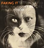 img - for Faking It: Manipulated Photography before Photoshop (Metropolitan Museum of Art) book / textbook / text book