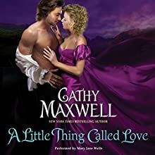 A Little Thing Called Love (       UNABRIDGED) by Cathy Maxwell Narrated by Mary Jane Wells