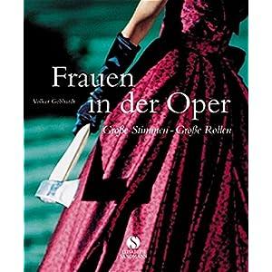 Frauen in der Oper: Große Stimmen - Große Rollen