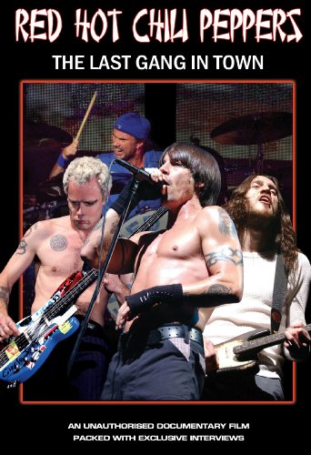 Red Hot Chili Peppers - Last Gang In Town Unauthorized