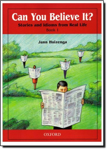 Can You Believe It? 1: Stories and Idioms from Real Life: 1 Book by Huizenga Jann (2000-04-06) Paperback (Can You Believe It Book 1 compare prices)