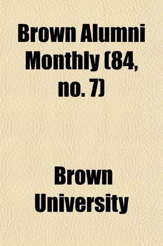 Brown Alumni Monthly (84, no. 7)