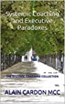 Paradoxes in Systemic Coaching and Ch...