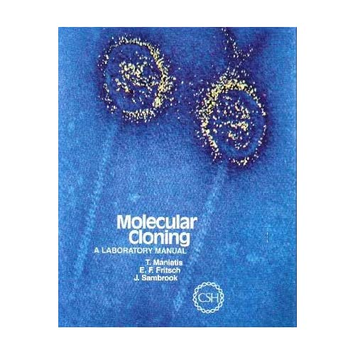 Molecular cloning: A laboratory manual: Tom Maniatis