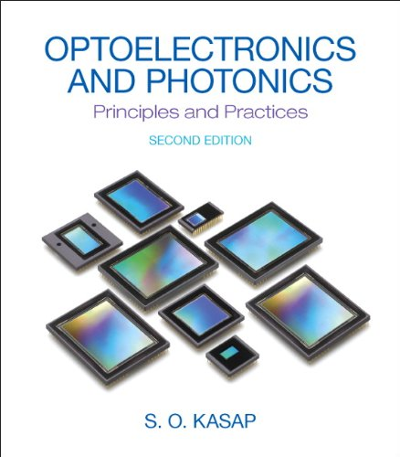 Optoelectronics & Photonics: Principles & Practices (2nd Edition)