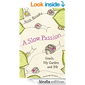 A Slow Passion: Snails, My Garden and Me
