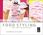 Food Styling for Photographers: A Gui...