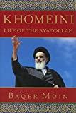 Khomeini: Life of the Ayatollah
