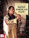 img - for The Art of the Native American Flute by Nakai, R. Carlos, Demars, James, McAllester, David P., Light (1997) Paperback book / textbook / text book