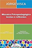 img - for Mosaico Psicopedag gico. Textos e Reflex es (Em Portuguese do Brasil) book / textbook / text book