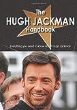 The-Hugh-Jackman-Handbook---Everything-You-Need-to-Know-about-Hugh-Jackman��-[HUGH-JACKMAN-HANDBK--