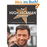 The Hugh Jackman Handbook - Everything You Need to Know About Hugh Jackman