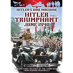 Hitler's War Machine Hitler Triumphant June 1940