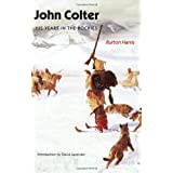 John Colter: His Years in the Rockies ~ Burton Harris