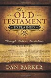 img - for The Old Testament Explained: Through Modern Revelation book / textbook / text book