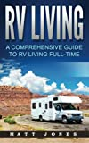 Search : RV Living: A Comprehensive Guide to RV Living Full-time