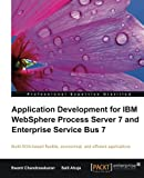 Salil Ahuja Application Development for IBM WebSphere Process Server 7 and Enterprise Service Bus 7