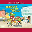 Froggy's Worst Playdate Audiobook by Jonathan London Narrated by John McDonough