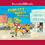 Froggy's Worst Playdate (       UNABRIDGED) by Jonathan London Narrated by John McDonough