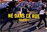 echange, troc  - Né dans la rue - Graffiti