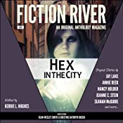 Fiction River: Hex in the City: An Original Anthology Magazine, Volume 5 | Kerrie L. Hughes(editor), Kristine Kathryn Rusch, Dean Wesley Smith, Seanan McGuire, Jeanne C. Stein, Jay Lake, Nancy Holder, Annie Bellet