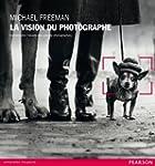 La Vision du photographe: Comprendre...