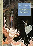 Hans Christian Andersen: The Complete Stories
