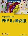 Programaci�n con PHP 6 y MySQL (Manua...