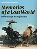 Memories of a Lost World: Travels through the Magic Lantern (1906863075) by Fiell, Charlotte
