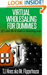 Virtual Wholesaling for Dummies: If I...