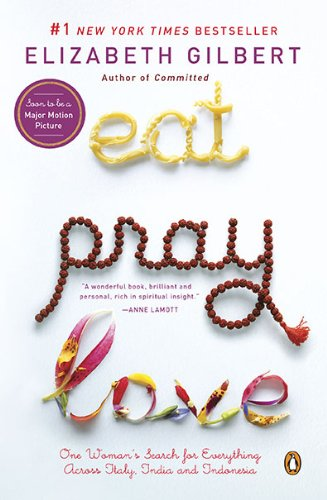 Eat,Pray, Love by Elizabeth Gilbert