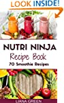Nutri Ninja Recipe Book: 70 Smoothie...