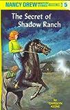 The Secret of Shadow Ranch (Nancy Drew Mysteries) C. Keene