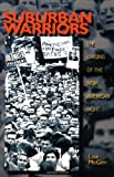 Suburban Warriors: The Origins of the New American Right (0691096112) by McGirr, Lisa