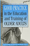 img - for Good Practice in the Education and Training of Older Adults (Studies in Educational Gerontology) book / textbook / text book